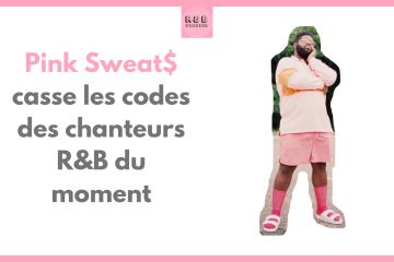 Pink Sweats Musique et Chanson RNB en France