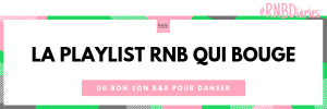 RNB qui bouge la playlist de RNB-Diaries