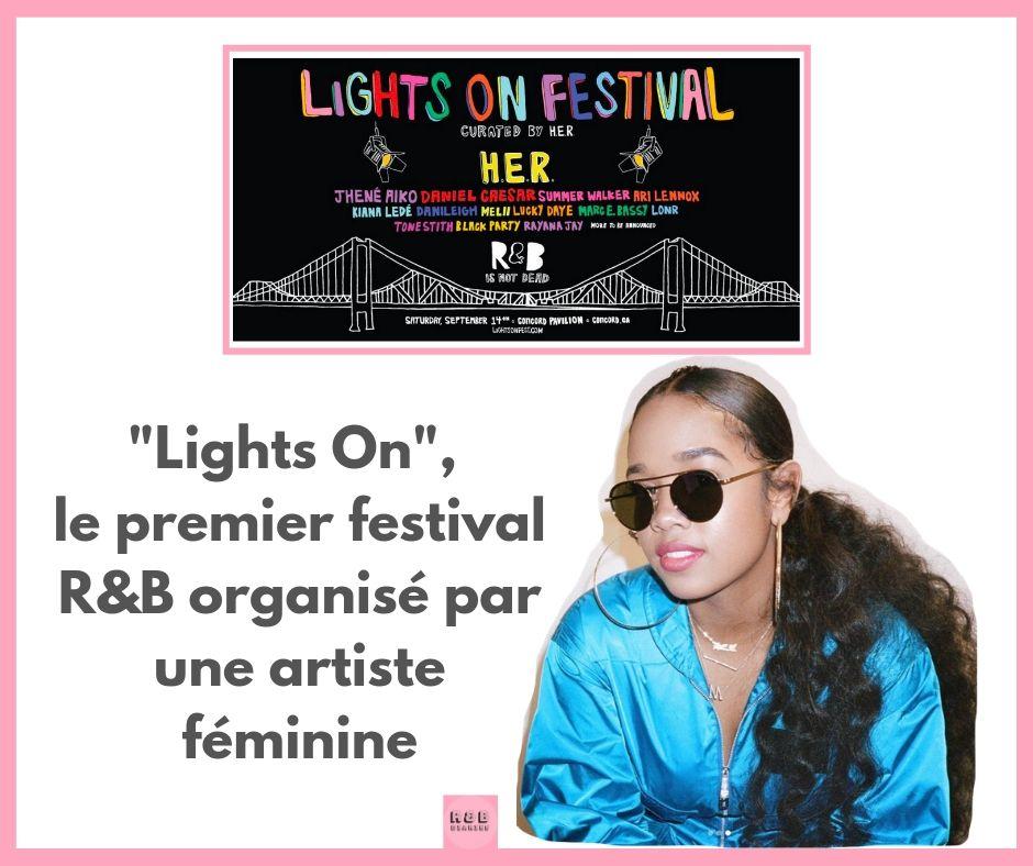 Lights On le premier festival R&B organisé par une artiste féminine H.E.R.