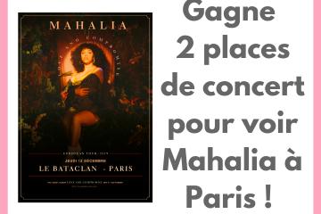 Mahalia concours concert Paris Bataclan